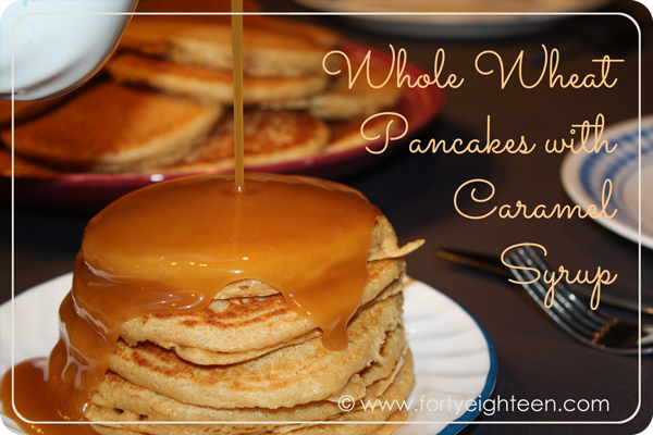 These whole wheat butermilk pancakes are to die for, and the caramel syrup makes them even better!